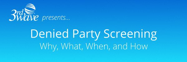 Denied Party Screening Webinar